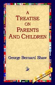 Cover of: A Treatise On Parents And Children | Bernard Shaw