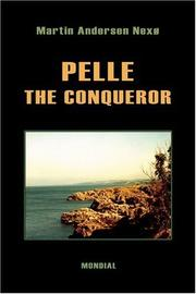 Cover of: Pelle the Conqueror (Complete Edition: Boyhood. Apprenticeship. The Great Struggle. Daybreak)