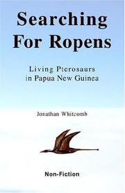 Cover of: Searching For Ropens - Living Pterosaurs in Papua New Guinea | Jonathan Whitcomb