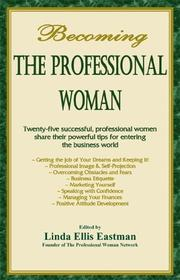 Becoming the Professional Woman (The Professional Woman Network)