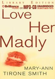 Cover of: Love Her Madly | Mary-Ann Tirone Smith