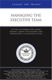 Cover of: Managing the Executive Team | Aspatore Books Staff