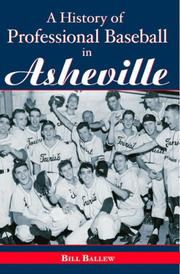 Cover of: A History of Professional Baseball in Asheville