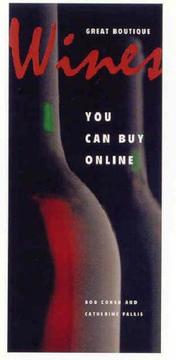 Great Boutique Wines You Can Buy Online by Master Sommelier Catherine Fallis, Robert M. Cohen