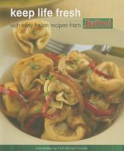 Cover of: Keep Life Fresh with Easy Italian Recipes from Buitoni