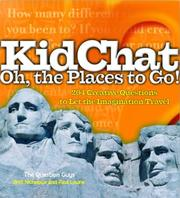 Cover of: KidChat Oh, the Places to Go!: 204 Creative Questions to Let the Imagination Travel