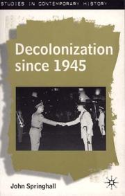 Cover of: Decolonization Since 1945 | John Springhall undifferentiated