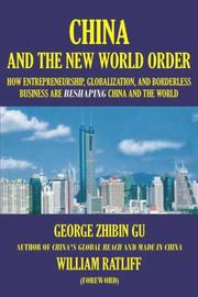 Cover of: China and the New World Order | George, Zhibin Gu