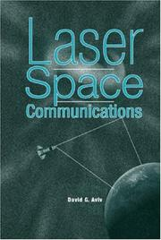 Cover of: Laser Space Communications (Artech House Space Technology and Applications) | David G. Aviv