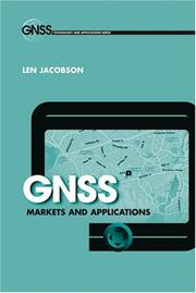 Cover of: GNSS Markets and Applications (GNSS Technology and Applications) | Len Jacobson