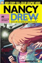 Cover of: Ghost in the Machinery (Nancy Drew Graphic Novels: Girl Detective #9)