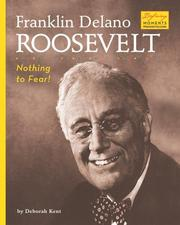 Cover of: Franklin Delano Roosevelt: Nothing to Fear! (Defining Moments)