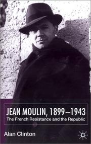 Cover of: Jean Moulin, 1899-1943 | Alan Clinton