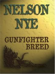 Cover of: Gunfighter breed | Nelson C. Nye