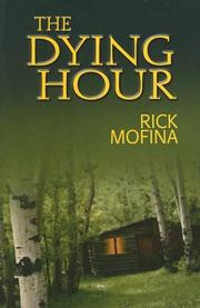 Cover of: The dying hour | Rick Mofina