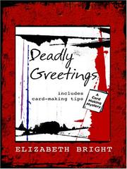 Cover of: Deadly Greetings | Elizabeth Bright