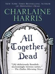 Cover of: All Together Dead: A Sookie Stackhouse Southern Vampire Mystery
