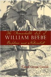 Cover of: The Remarkable Life of William Beebe | Carol Grant Gould