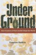 Under ground by Yvonne Baskin
