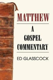 Cover of: Matthew a Gospel Commentary | Ed Glasscock