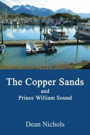 Cover of: The Copper Sands and Prince William Sound | Dean Nichols