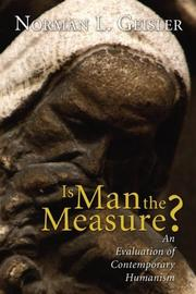 Cover of: Is man the measure?: an evaluation of contemporary humanism