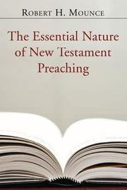 Cover of: The Essential Nature of New Testament Preaching | Robert H. Mounce