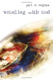Cover of: Wrestling with God | Paul O. Ingram