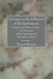 Cover of: Lectures on the influence of the institutions