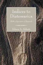 Cover of: Indices to diatessarica: With a Specimen of Research