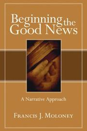 Cover of: Beginning the Good News | Francis J. Moloney