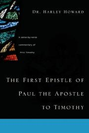 Cover of: The First Epistle of Paul the Apostle to Timothy