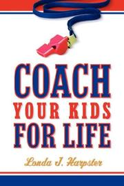 Cover of: Coach Your Kids For Life | Londa, J Harpster