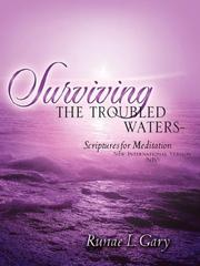 Cover of: Surviving the Troubled Waters-Scriptures for Meditation (NIV) | Runae, L Gary