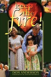 Cover of: Keep the Fire! | Donald, E Anderson