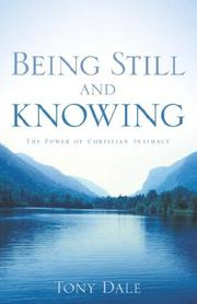 Cover of: Being Still and Knowing | Tony Dale