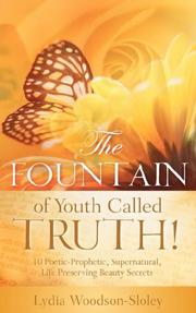 Cover of: The Fountain of Youth called Truth! | Lydia Woodson-Sloley