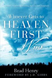 Cover of: Whoever Gets To Heaven First Wins | Brad Henry