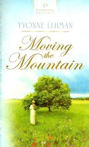 Cover of: Moving the Mountain (Heartsong Presents #703)