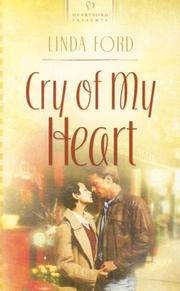 Cover of: Cry of My Heart (Heartsong Presents #701) | Linda Ford