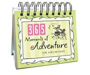 Cover of: 365 Moments of Adv for Girlfriends (365 Days Perpetual Calendars)