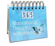 Cover of: 365 Motivational Thoughts for Women (365 Days Perpetual Calendars)