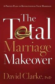 Cover of: TOTAL MARRIAGE MAKEOVER, THE | David Clarke