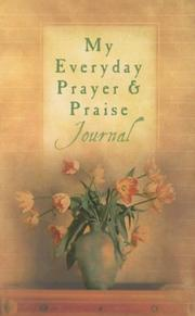 Cover of: My Everyday Prayer and Praise Journal