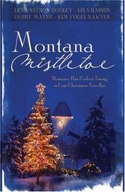 Cover of: Montana Mistletoe | Debby Mayne, Lena Nelson Dooley, Kim Vogel Sawyer, Lisa Harris