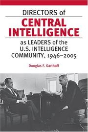 Cover of: Directors of Central Intelligence as Leaders of the U.S. Intelligence Community, 19462005 | Douglas F. Garthoff