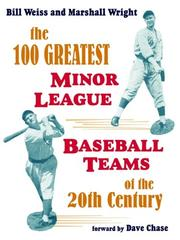 Cover of: The 100 Greatest Minor League Baseball Teams of the 20th Century | Bill Weiss