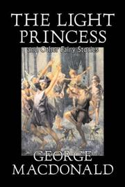 Cover of: The Light Princess and Other Fairy Stories | George MacDonald