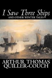 Cover of: I Saw Three Ships and Other Winter Tales | Arthur Thomas Quiller-Couch