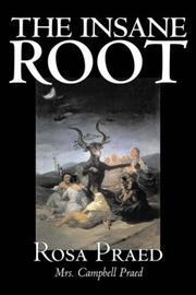 The Insane Root by Rosa Praed, Mrs. Campbell Praed